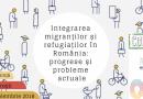 """Conferința """"Integrarea migranților și refugiaților în România: progrese și probleme actuale"""""""